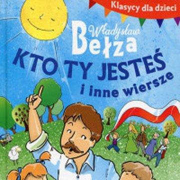 BOOKS - Klasycy dla dzieci. Kto ty jesteś i inne wiersze