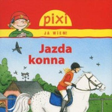Media Rodzina - Jazda konna. Pixi Ja wiem!
