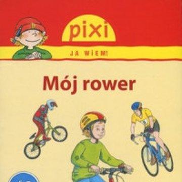 Media Rodzina - Mój rower. Pixi Ja wiem!