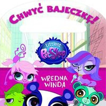 Egmont - Littlest Pet Shop. Wredna winda