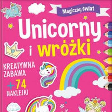 Books And Fun - Magiczny Świat. Unicorny i Wróżki