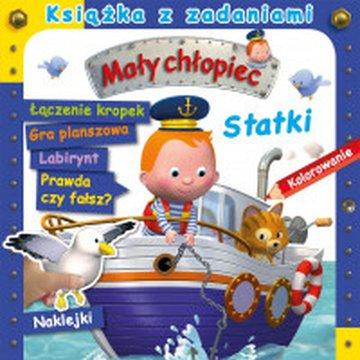 Olesiejuk Sp. z o.o. - Mały chłopiec. Książka z zadaniami. Statki