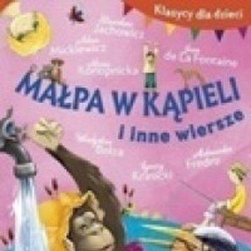 BOOKS - Klasycy dla dzieci. Małpa w kąpieli i inne wiersze
