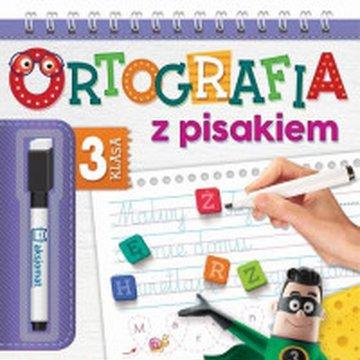 Aksjomat - Ortografia z pisakiem. Klasa 3. Piszę i zmazuję