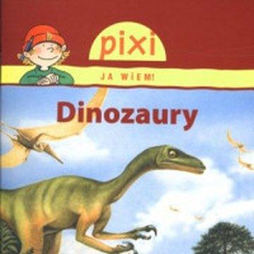 Media Rodzina - Pixi. Ja wiem! Dinozaury