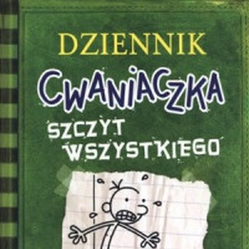 Nasza Księgarnia - Dziennik cwaniaczka. Tom 3. Szczyt wszystkiego