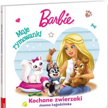 Ameet - Barbie. Moje rymowanki. Kochane zwierzaki