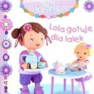Olesiejuk Sp. z o.o. - Lola gotuje dla lalek. Mała dziewczynka