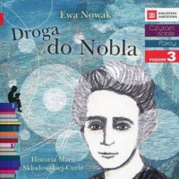 Egmont - Czytam sobie. Droga do Nobla. Historia Marii Skłodowskiej-Curie