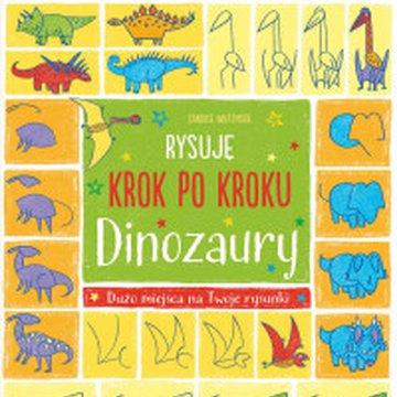 Zielona Sowa - Rysuję krok po kroku. Dinozaury