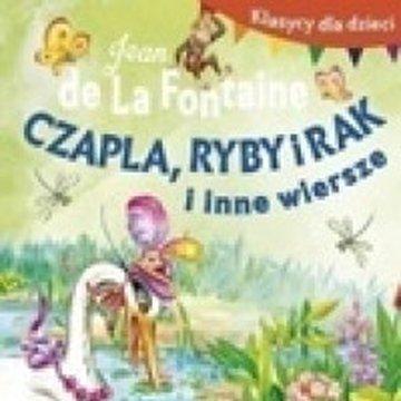BOOKS - Klasycy dla dzieci. Czapla, ryby i rak i inne wiersze