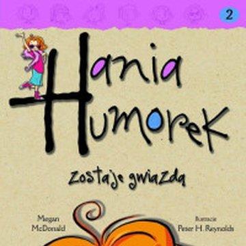 Egmont - Hania Humorek. Tom 2. Hania Humorek zostaje gwiazdą